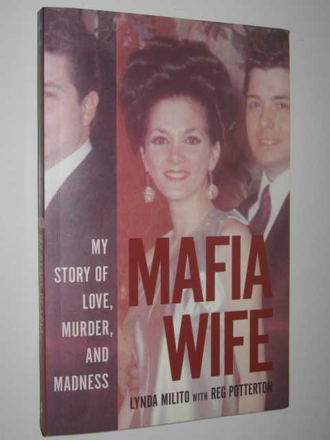 Image for Mafia Wife : My Story of Love, Murder and Madness
