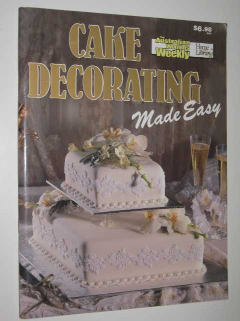Image for Australian Women's Weekly Cake Decorating Made Easy