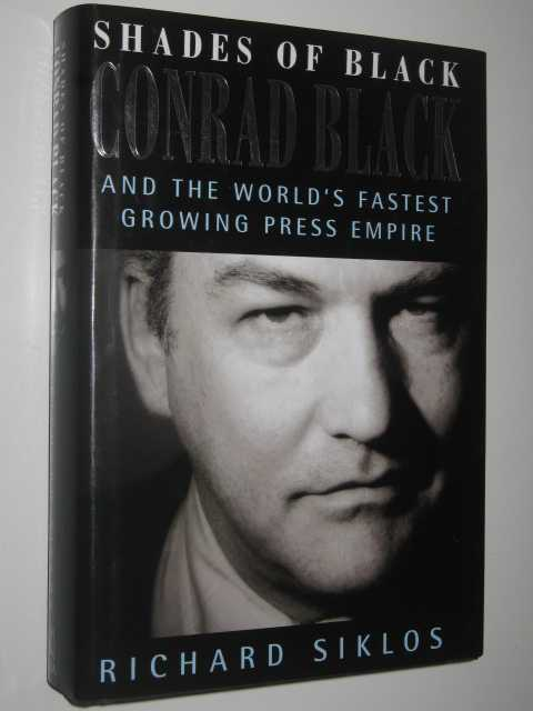 Image for Shades of Black : Conrad Black and the World's Fastest Growing Press Empire