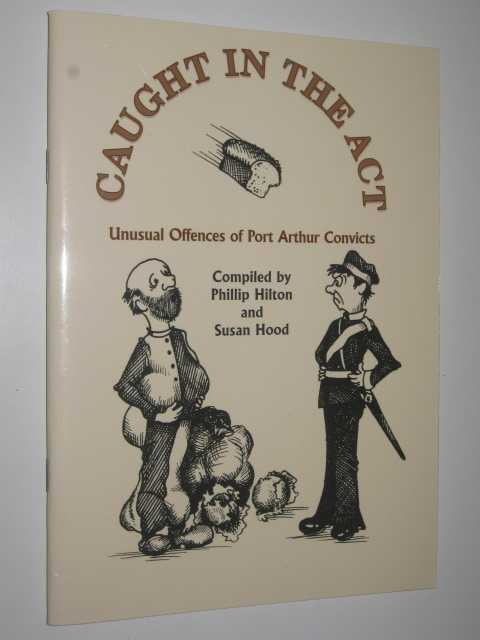 Image for Caught in the Act : Unusual Offences of Port Arthur Convicts
