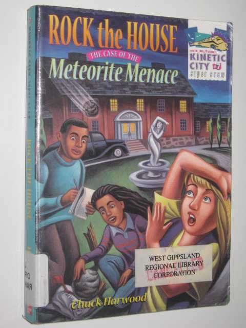 Image for Rock The House: The Case Of The Meteorite Menace - Kinetic City Super Crew Series #7