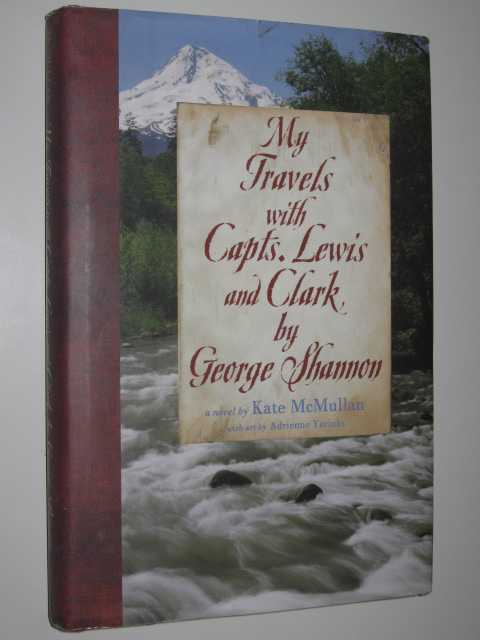 Image for My Travels with Capts. Lewis and Clark by George Shannon