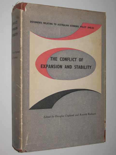 Image for The Conflict of Expansion and Stability : Documents Relating to Australian Economic Policy 1945-52