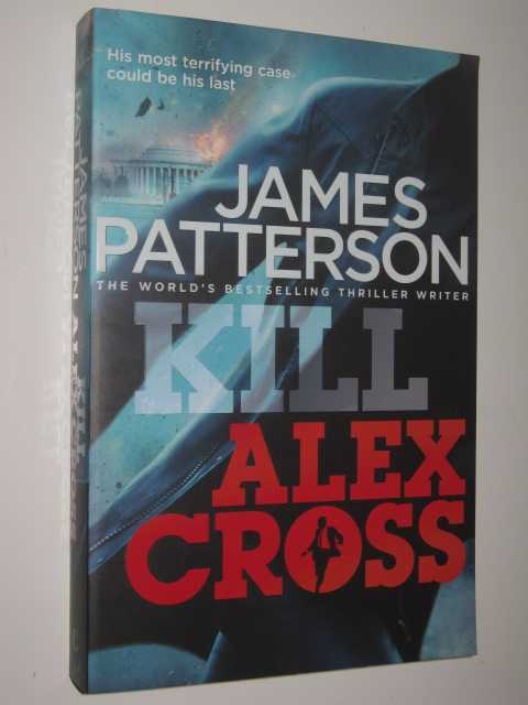 Image for Kill Alex Cross - Alex Cross Series #18