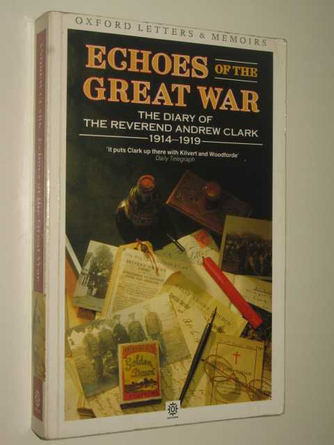 Image for Echoes of the Great War : The Diary of Reverend Andrew Clard 1914-1919