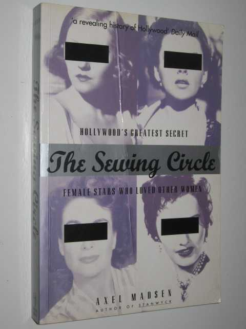 Image for The Sewing Circle : Female Stars Who Loved Other Women