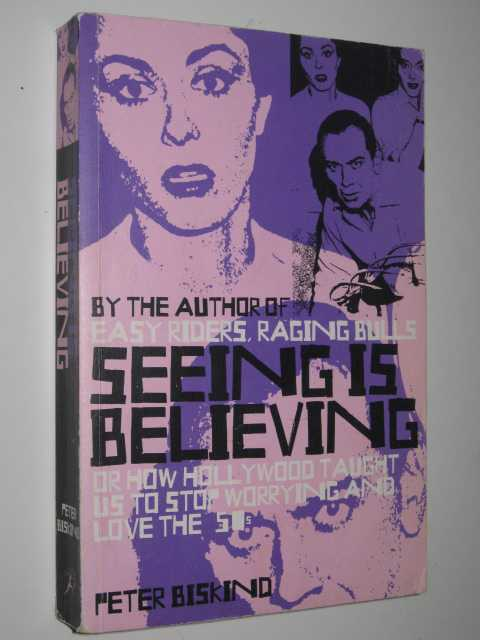 Image for Seeing is Believing : How Hollywood Taught Us to Stop Worring and Love the Fifties