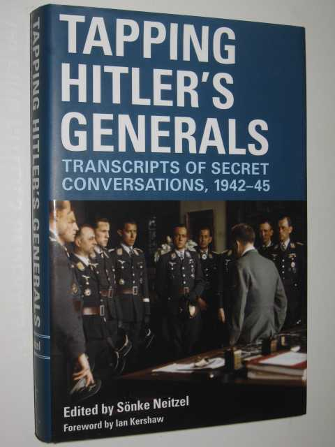 Image for Tapping Hitler's Generals : Transcripts of Secret Conversations 1942-45