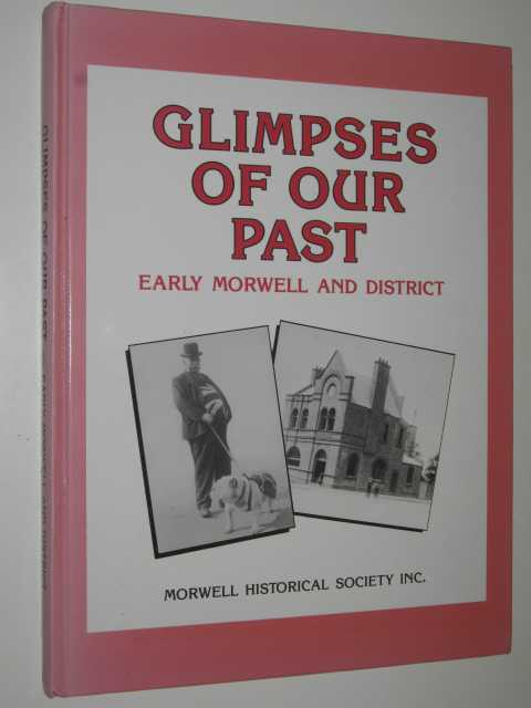 Image for Glimpses of Our Past : Early Morwell and District