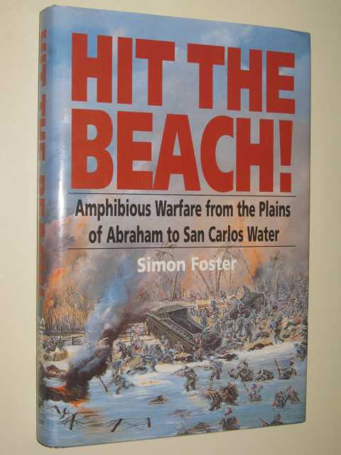 Image for Hit the Beach! : Amphibious Warfare from the Plains of Abraham to San Carlos Water