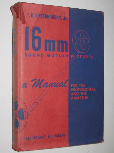 Image for 16mm Sound Motion Pictures : A Manual for the Professional and the Amateur