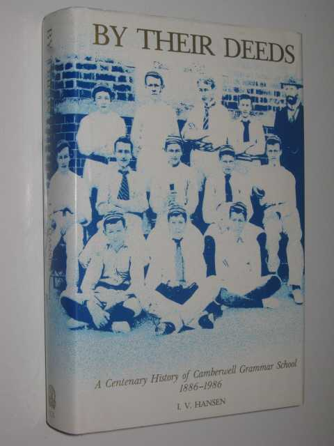 Image for By Their Deeds : A Centenary History of Camberwell Grammar School 1886-1986