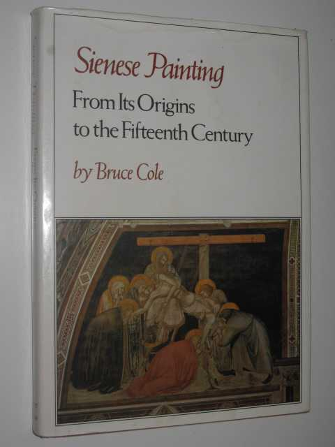 Image for Sienese Painting : From Its Origins to the Fifteenth Century