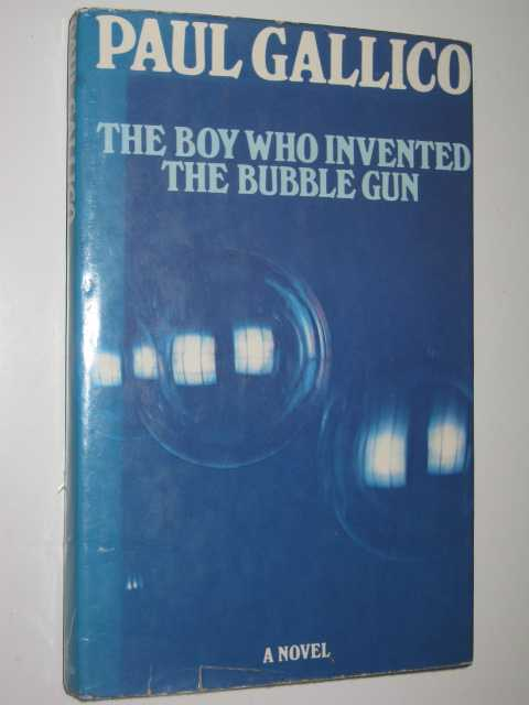 Image for The Boy Who Invented the Bubble Gun