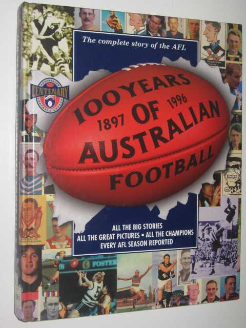 Image for 100 Years of Australian Football 1897-1996