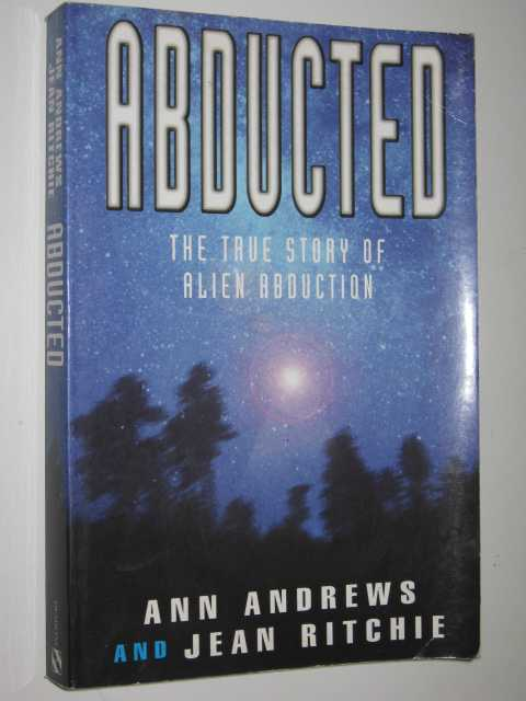 Image for Abducted: The True Story of Alien Abduction