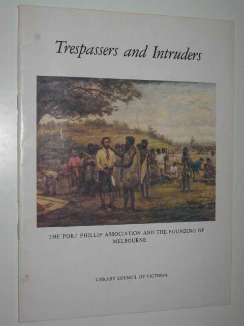 Image for Trespassers and Intruders : The Port Phillip Association and the Founding of Melbourne