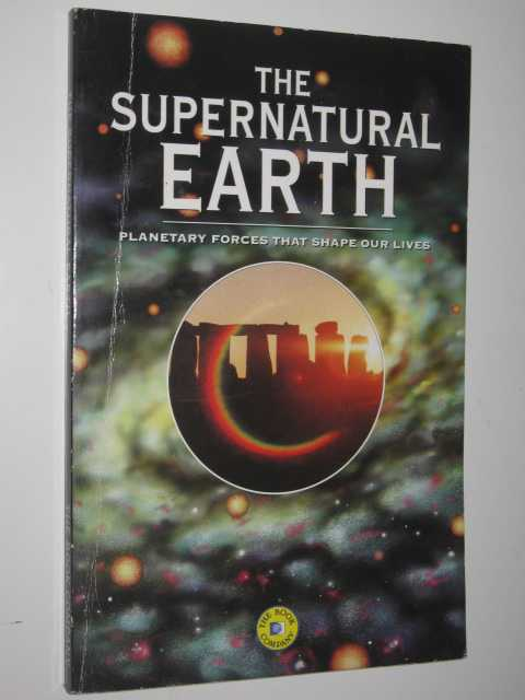Image for The Supernatural Earth : Planetary Forces That Shape Our Lives