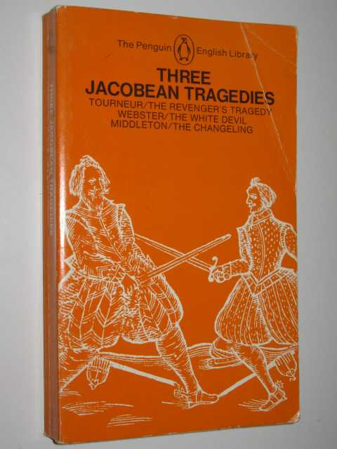 Image for Three Jacobean Tragedies : The Revenger's Tragedy, The White Devil, The Changeling