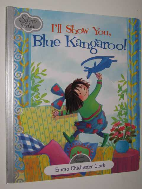 Image for I'll Show You, Blue Kangaroo - Silver Tales Series