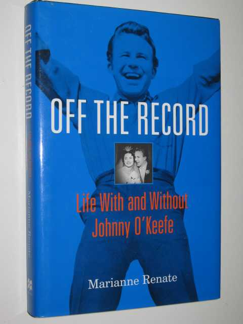 Image for Off the Record : Life With and Without Johnny O'Keefe
