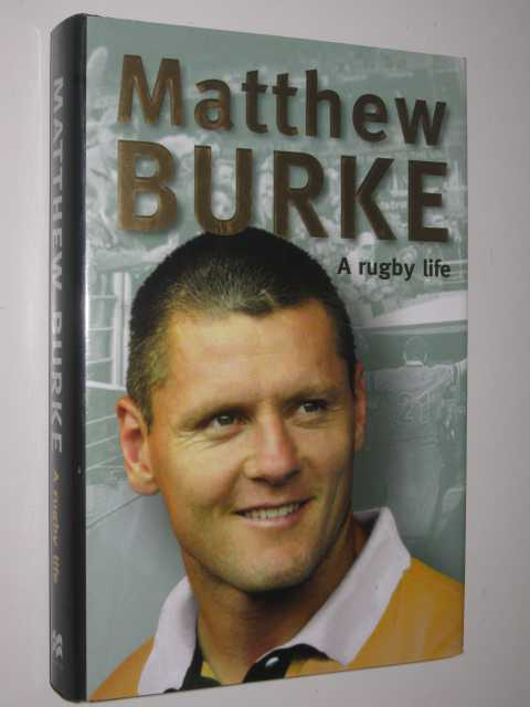 Image for Matthew Burke : A Rugby Life