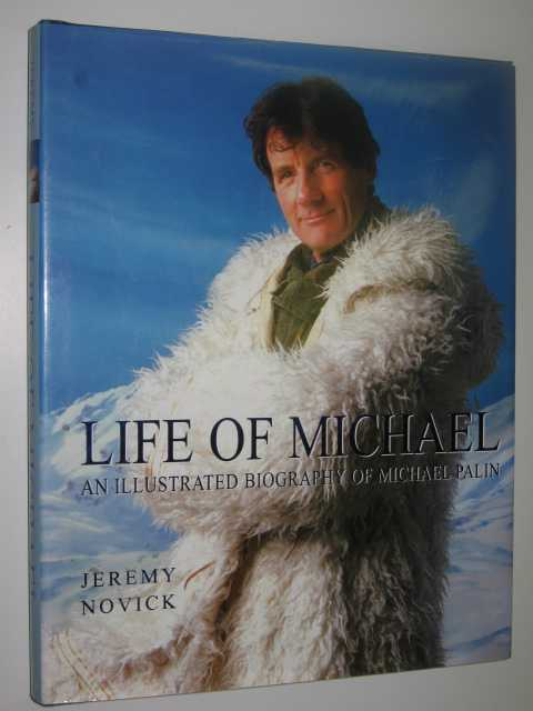Image for The Life of Michael : An Illustrated Biography of Michael Palin