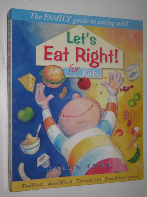 Image for Let's Eat Right For Kids : The Family Guide To Getting In Shape