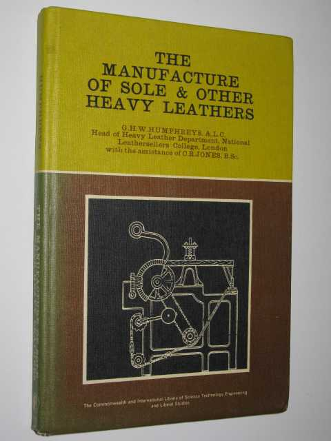 Image for The Manufacture of Sole and Other Heavy Leathers