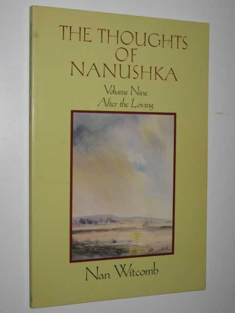 Image for The Thoughts of Nanushka Volume Nine : After the Loving