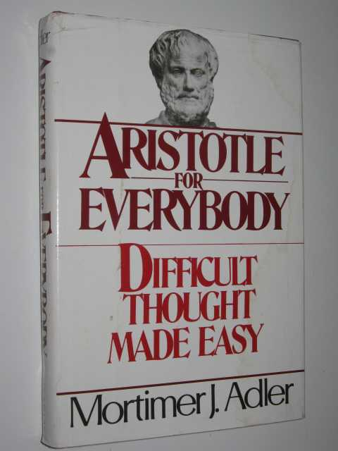 Image for Aristotle for Everybody : Difficult Thought Made Easy