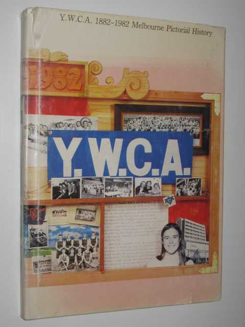 Image for Y.W.C.A. 1882-1982 Melbourne Pictorial History