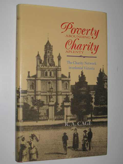 Image for Poverty Abounding, Charity Aplenty : The Charity Network in Colonial Victoria
