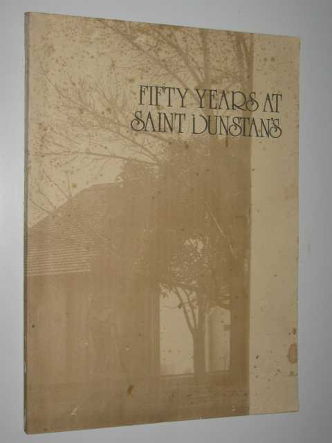 Image for Fifty Years at Saint Dunstan's : An History of the Anglican Parish of Saint Dunstan, Camberwell 1926-1976
