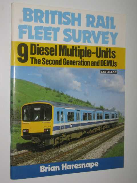 Image for British Rail Fleet Survey 9 : Diesel Multiple Units, The Second Generation and DEMUs