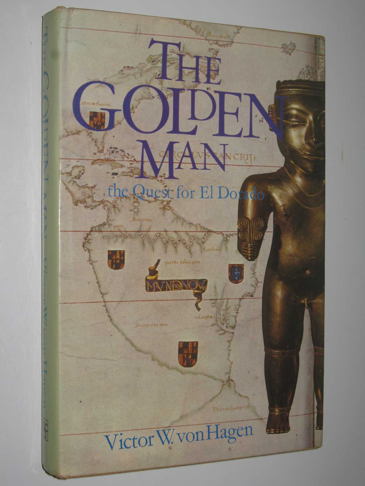 Image for The Golden Man : The Quest For El Dorado