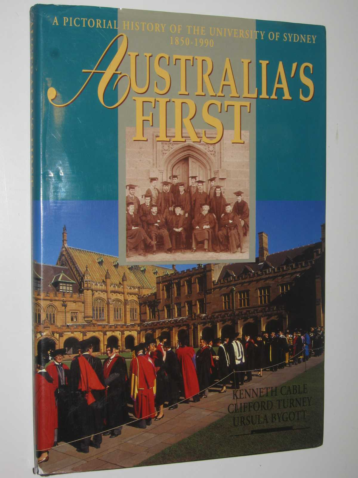 Image for Australia's First : A Pictorial History of the University of Sydney 1850-1990