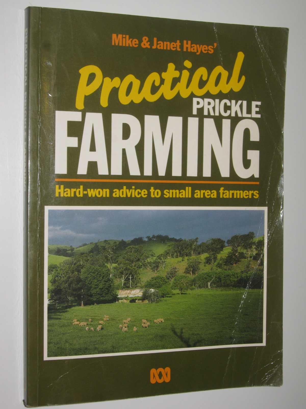 Image for Practical Prickle Farming : Hard-Won Advice to Small Area Farmers