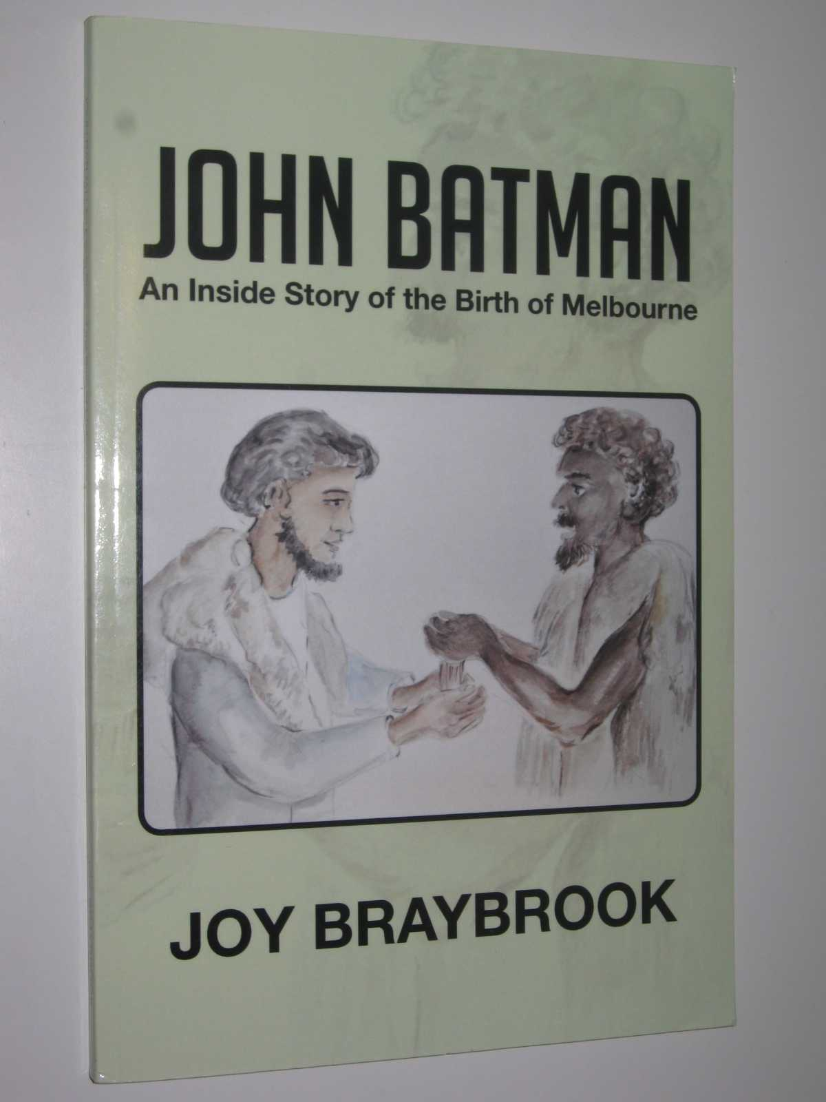 Image for John Batman : An Inside Story of the Birth of Melbourne