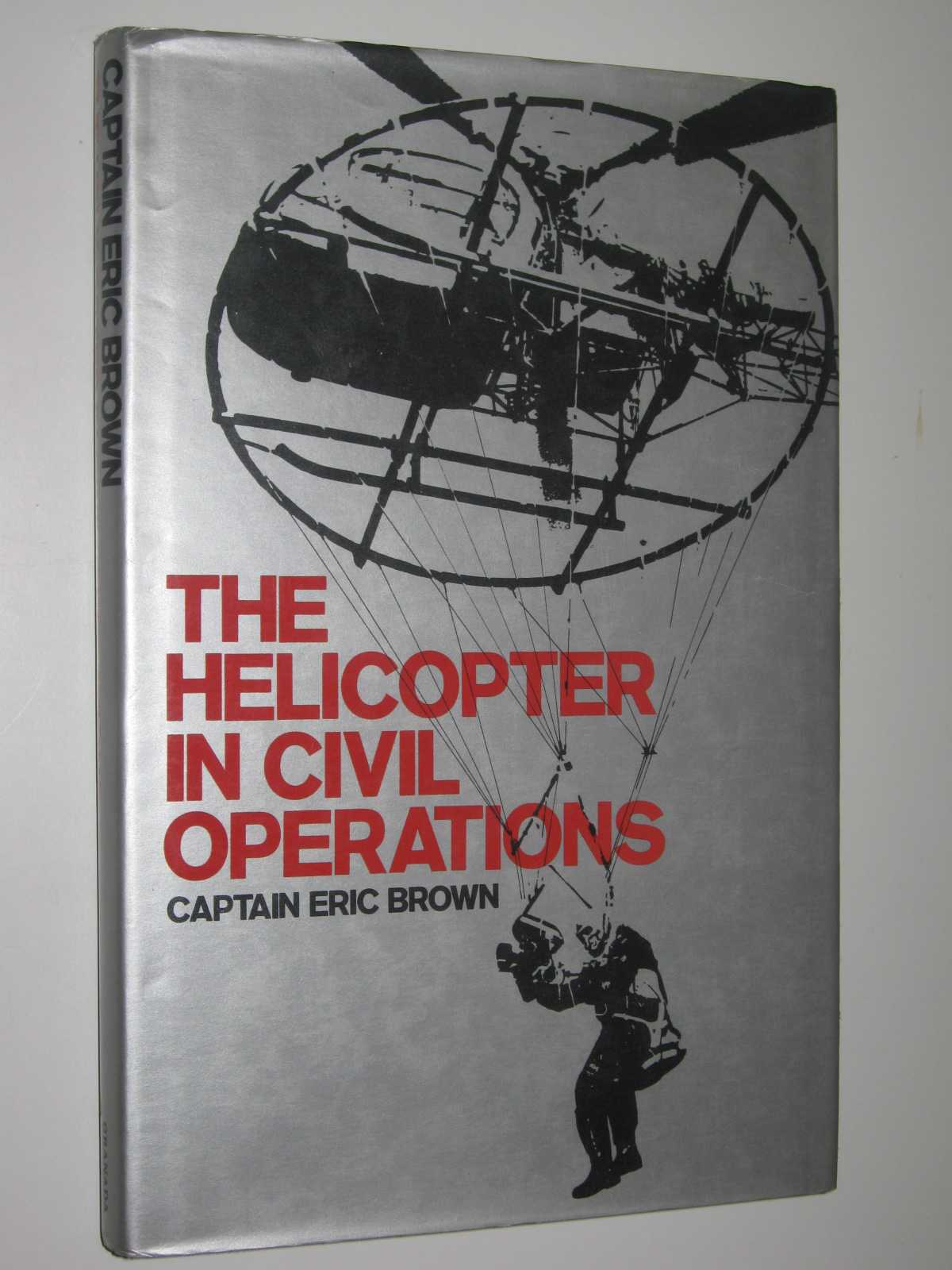 Image for The Helicopter in Civil Operations