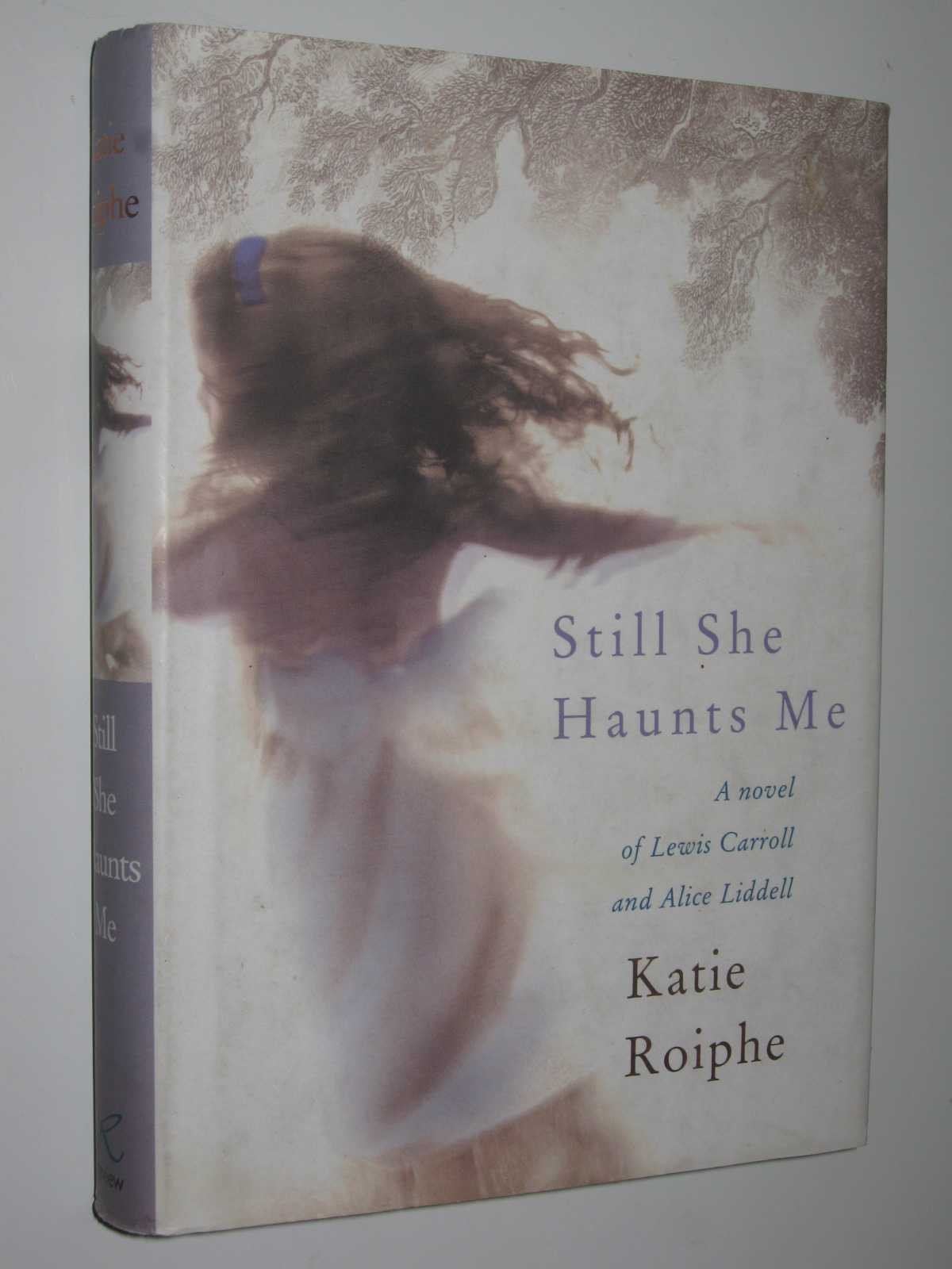 Image for Still She Haunts Me : A Novel of Lewis Carroll and Alice Liddell