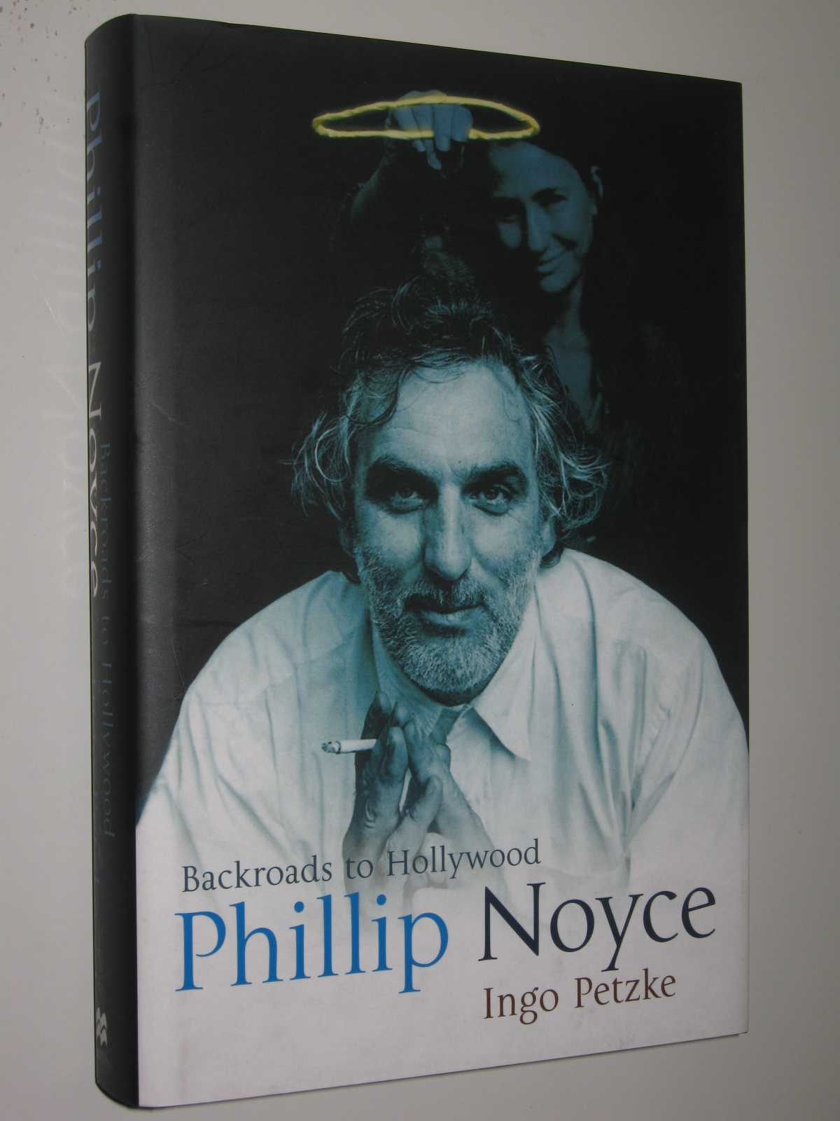 Image for Phillip Noyce : Backroads to Hollywood