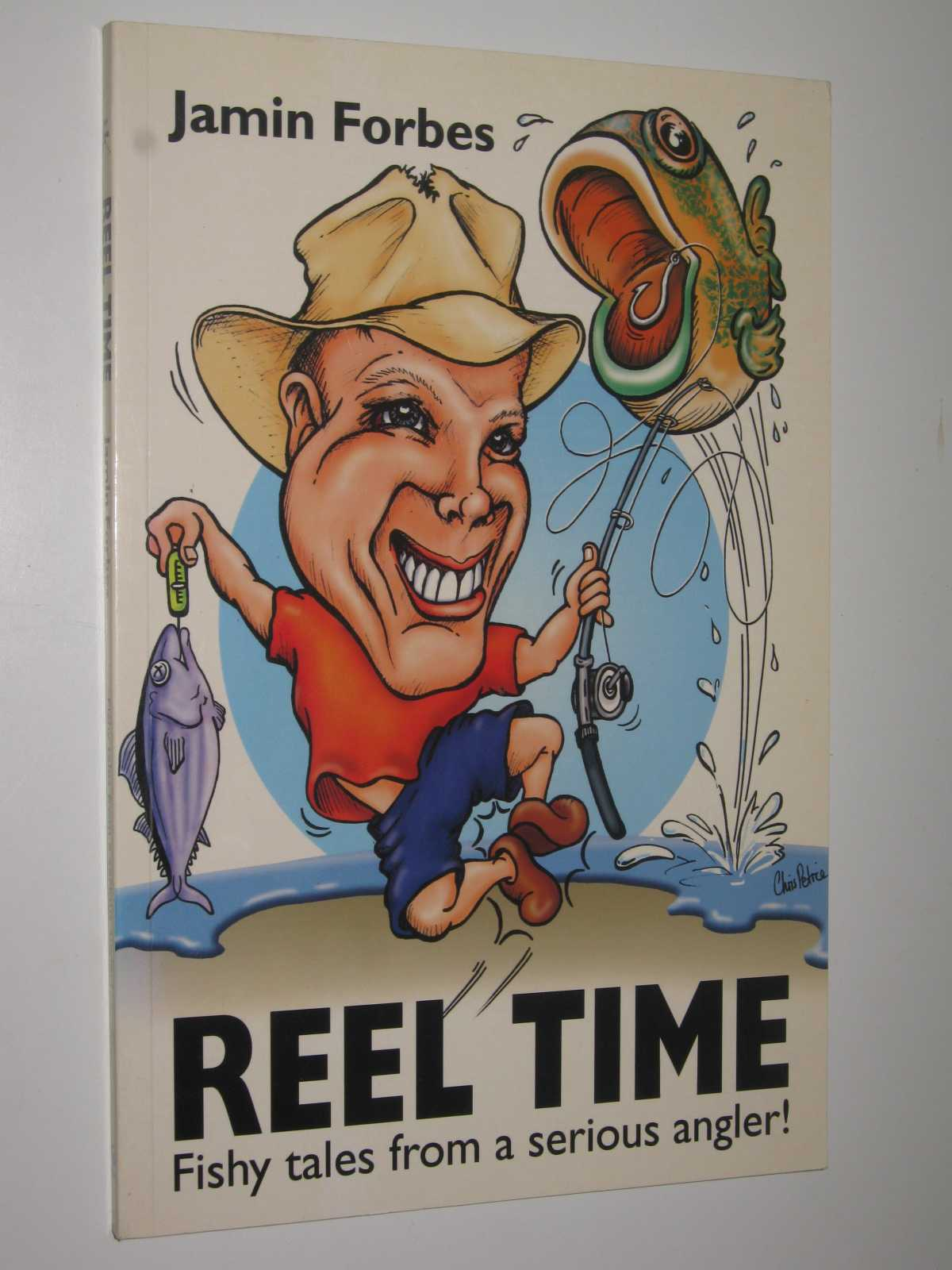 Image for Reel Time : Fishy Tales from a Serious Angler!