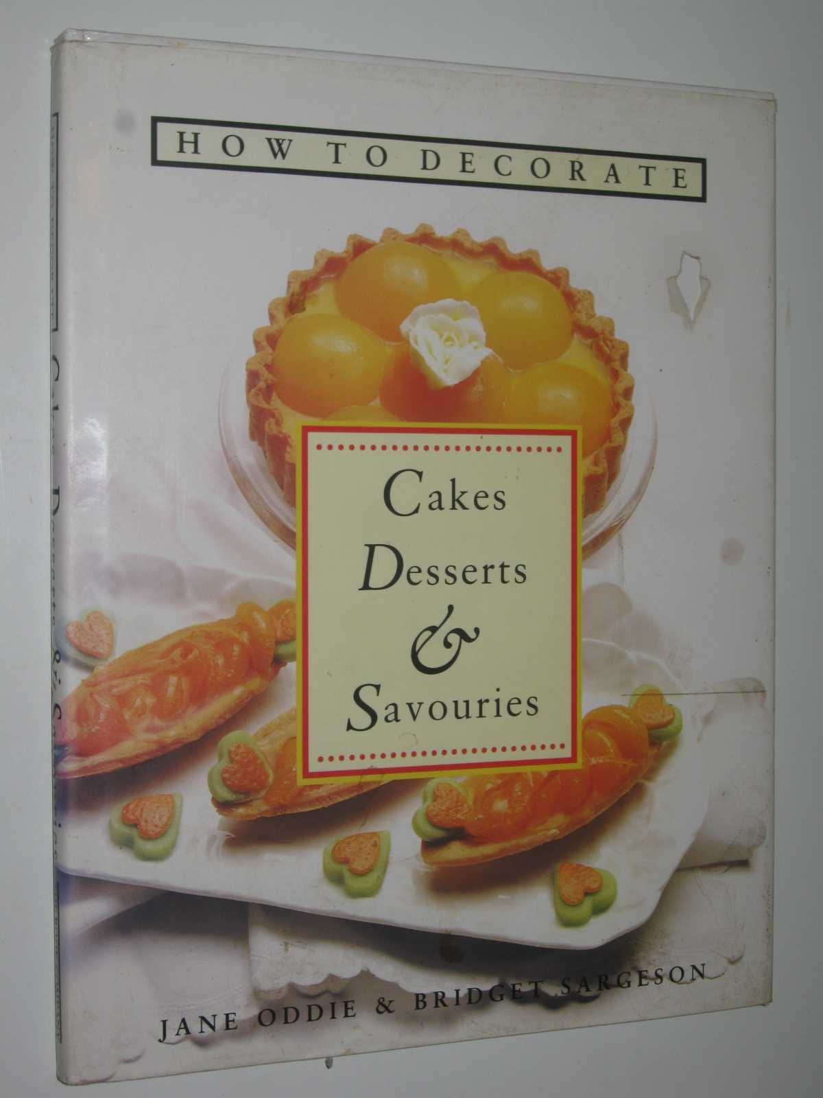 Image for How to Decorate Cakes, Desserts and Savouries