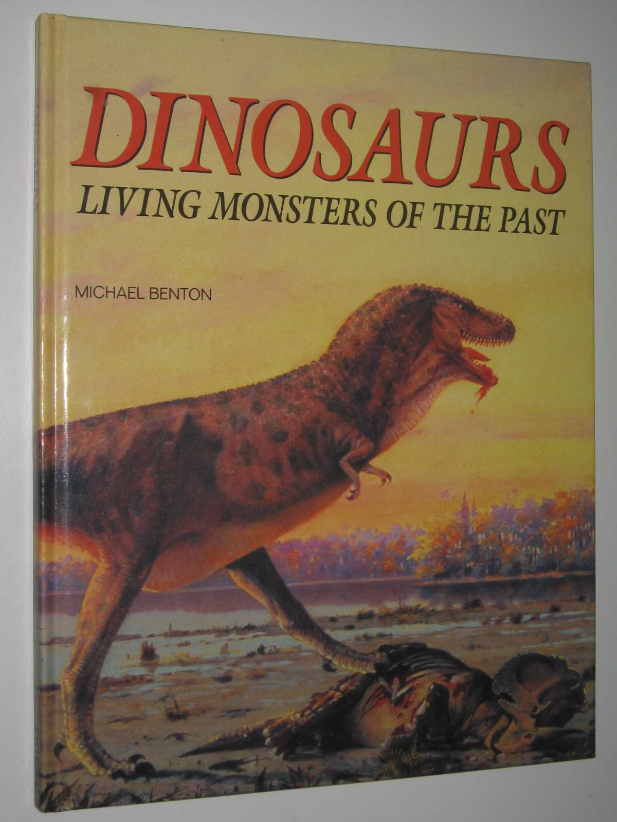 Image for Dinosaurs: Living Monsters of the Past