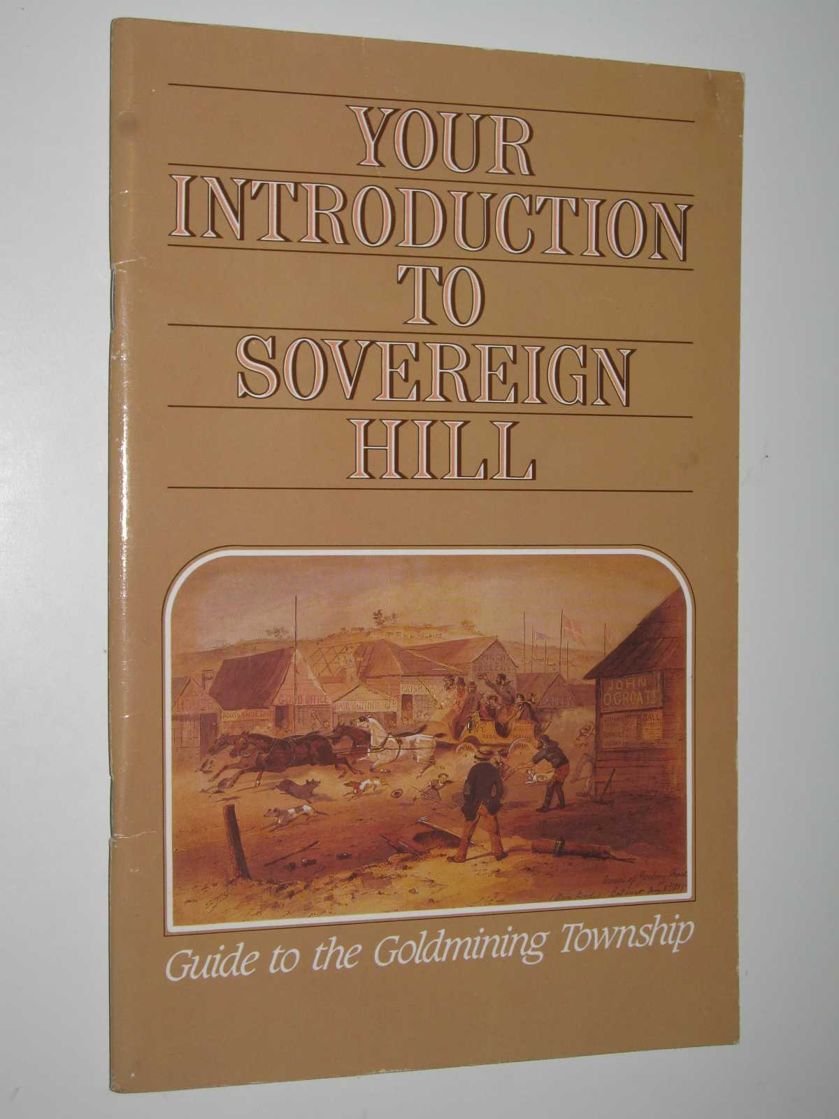 Image for Your Introduction to Sovereign Hill : Guide to the Goldmining Township