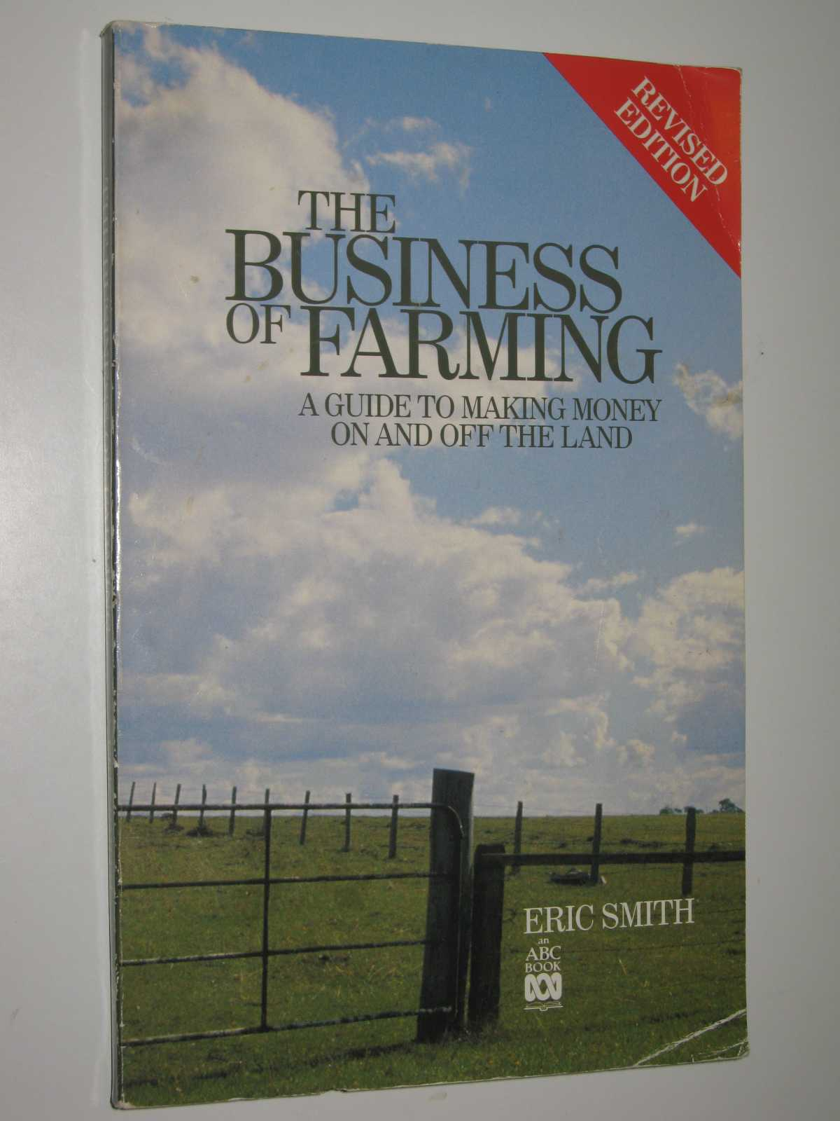 Image for The Business of Farming : A Guide to Making Money on and Off the Land