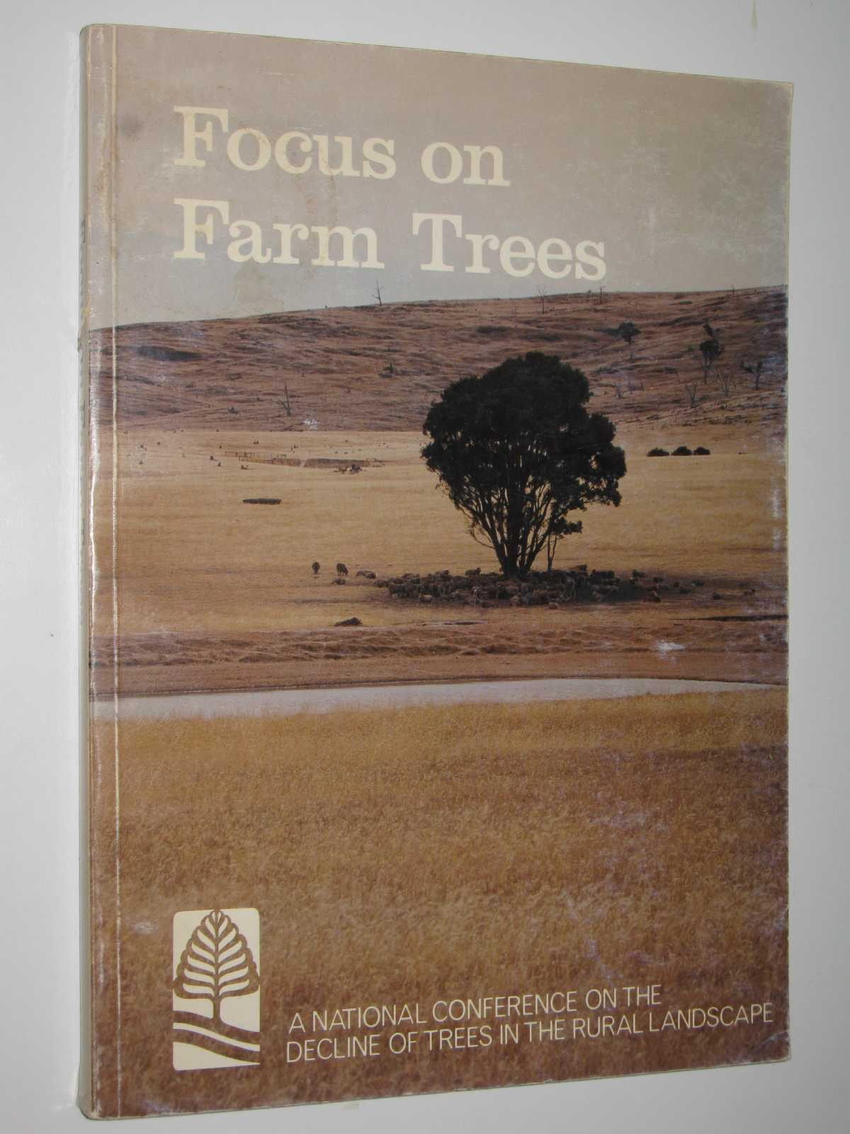 Image for Focus on Farm Trees : The Decline of Trees in the Rural Landscape