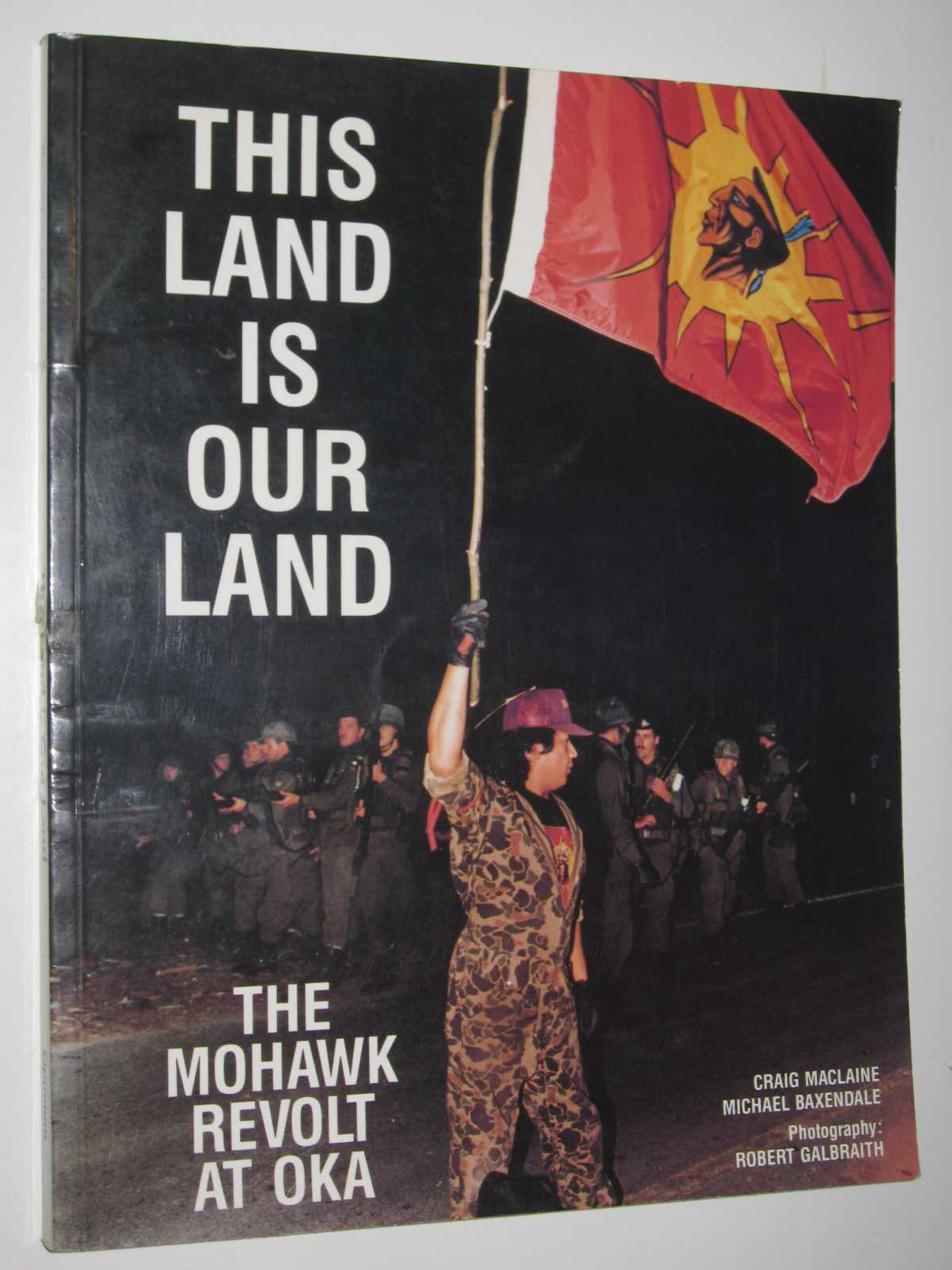Image for This Land is Our Land : The Mohawk Revolt at Oka