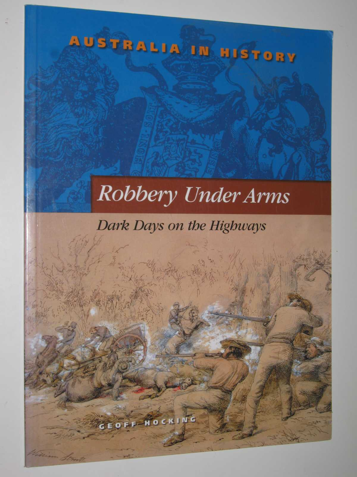 Image for Robbery Under Arms : Dark Days on the Highways